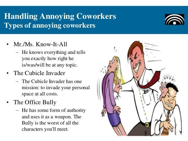 handling-annoying-coworkers-3-638.jpg?cb=1398144461