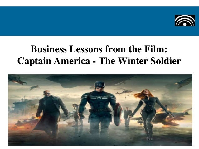 Business Lessons from the Film: Captain America - The Winter Soldier