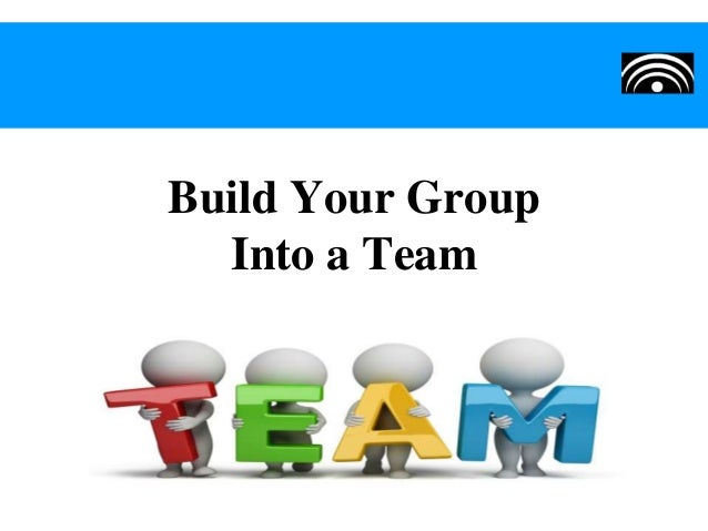 Build Your Group Into a Team