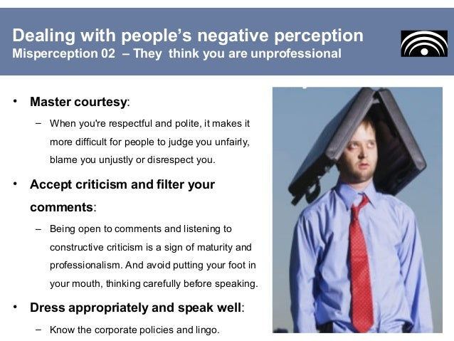 perception and people Transforming perceptions: 10 steps to managing the way you are  associate with people who are respected by  perception does make impact on a person's.