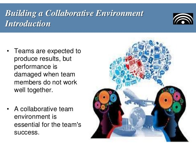 collaborative team working essay The experience of inter professional collaboration in an area of practice essay for the purpose of this essay, the importance of interprofessional working (ipw) teamwork and collaboration in nursing.