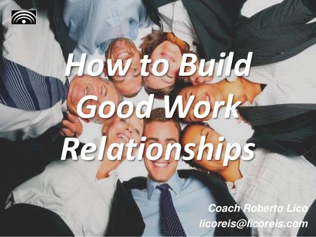 how to build relationships with workmates