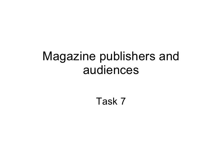 Magazine publishers and audiences Task 7