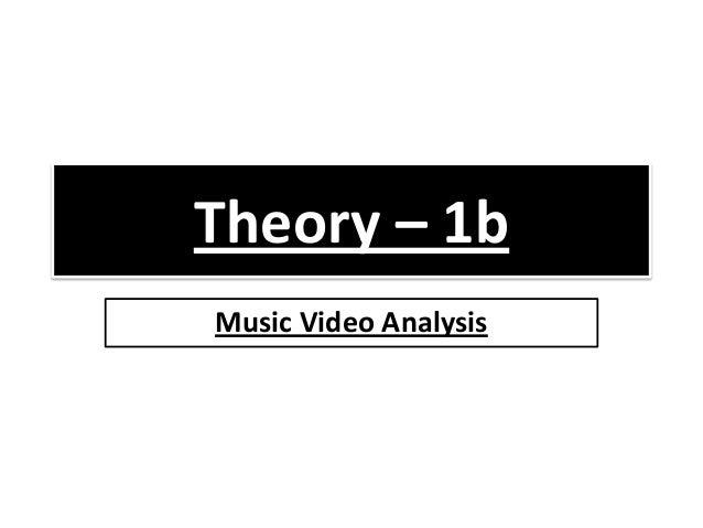 Theory – 1b Music Video Analysis