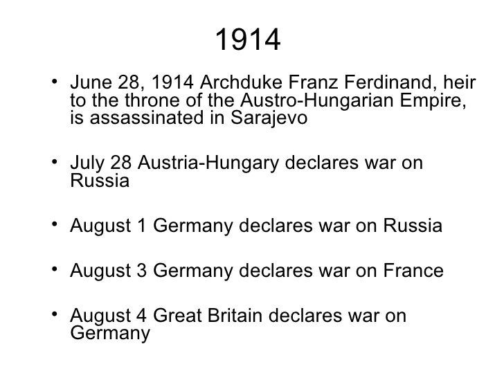 1914 <ul><li>June 28, 1914 Archduke Franz Ferdinand, heir to the throne of the Austro-Hungarian Empire, is assassinated in...