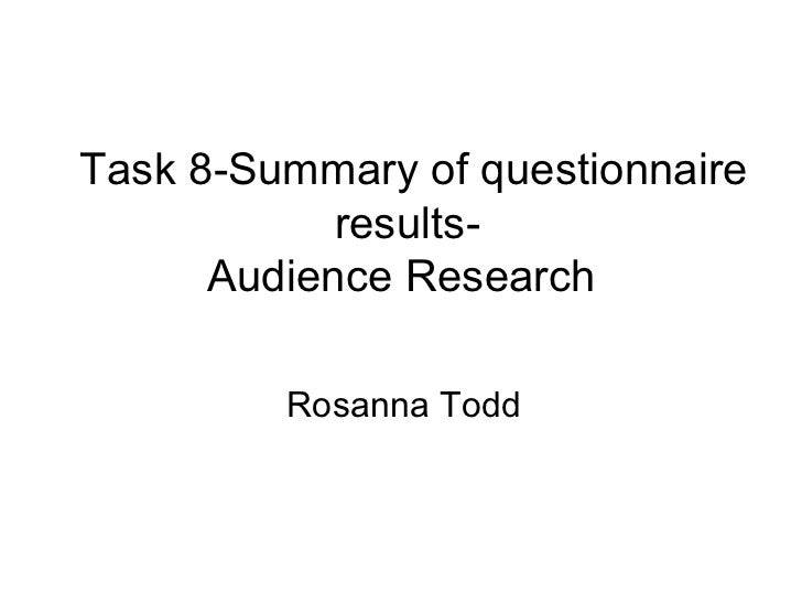 Task 8-Summary of questionnaire results-  Audience Research  Rosanna Todd