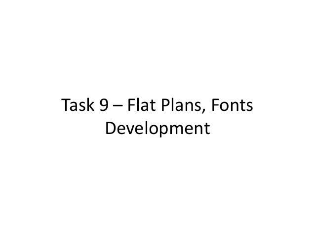 Task 9 – Flat Plans, Fonts Development