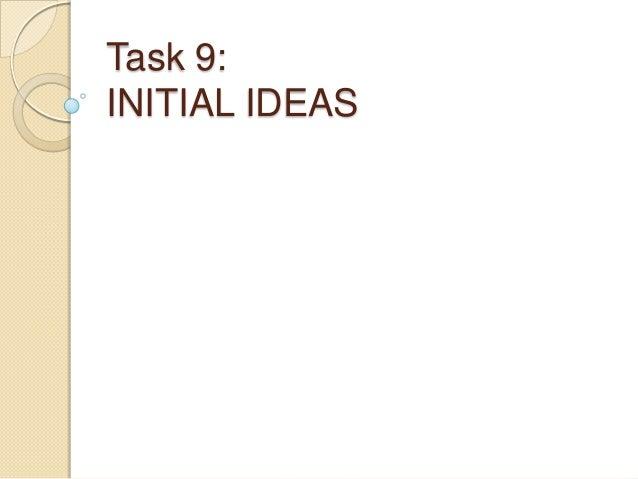 Task 9: INITIAL IDEAS