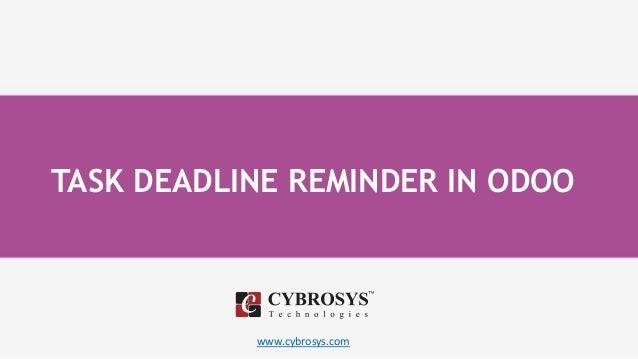 www.cybrosys.com TASK DEADLINE REMINDER IN ODOO
