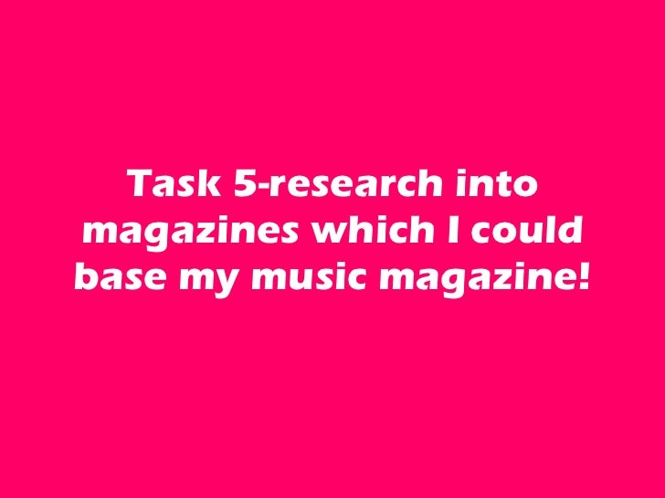 Task 5-research into magazines which I could base my music magazine!