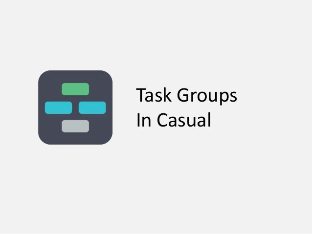 Task Groups In Casual