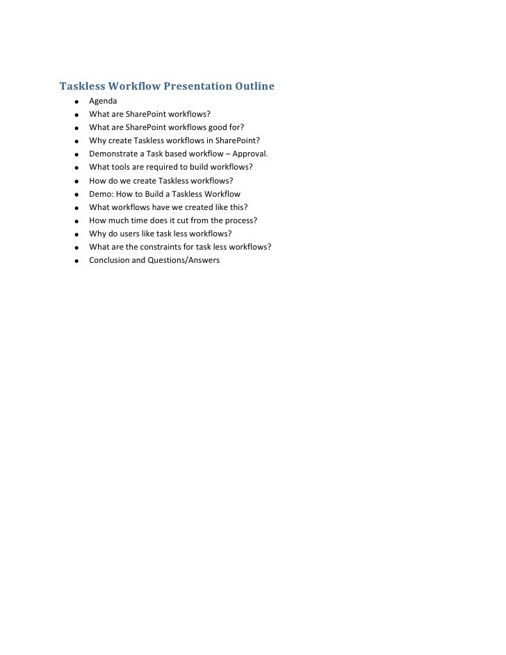 Taskless Workflow Presentation Outline     Agenda     What are SharePoint workflows?     What are SharePoint workflows goo...