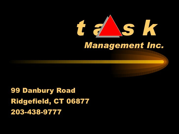 t a  s k   Management Inc. 99 Danbury Road Ridgefield, CT 06877 203-438-9777