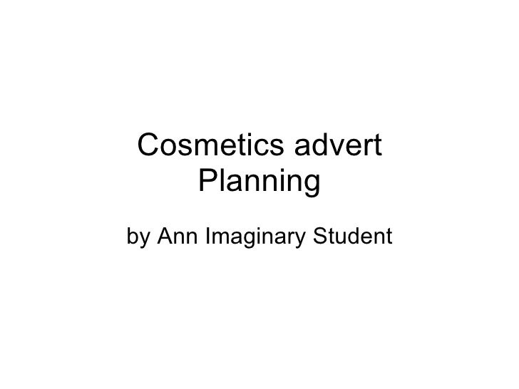 Cosmetics advert Planning by Ann Imaginary Student