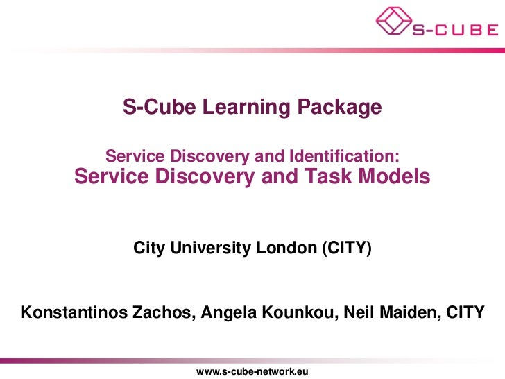 S-Cube Learning Package         Service Discovery and Identification:      Service Discovery and Task Models             C...