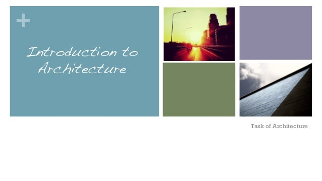 + Task of Architecture