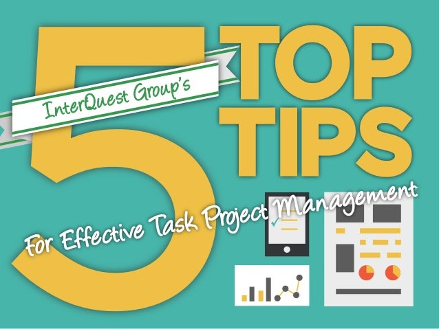 InterQuest Group's 5 Top Tips for Effective Task Project Management