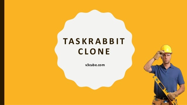 TA S K R A B B I T C LO N E v3cube.com