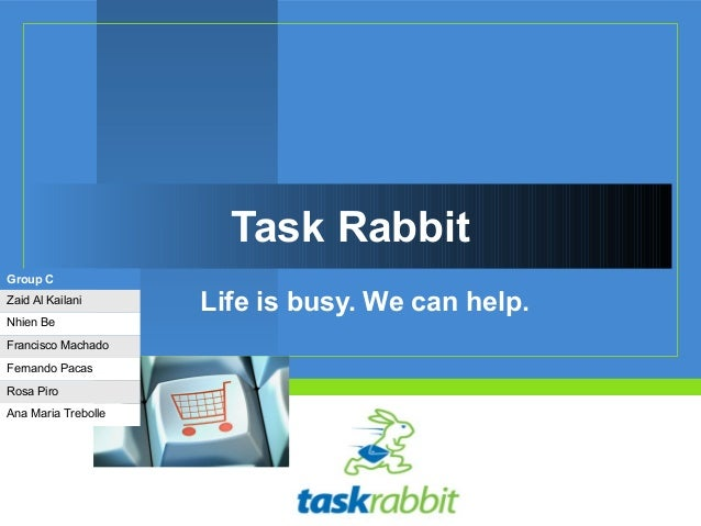 Task RabbitGroup CZaid Al Kailani                     Life is busy. We can help.Nhien BeFrancisco MachadoFernando PacasRos...