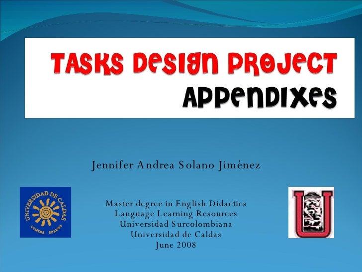 Jennifer Andrea Solano Jiménez Master degree in English Didactics Language Learning Resources Universidad Surcolombiana Un...