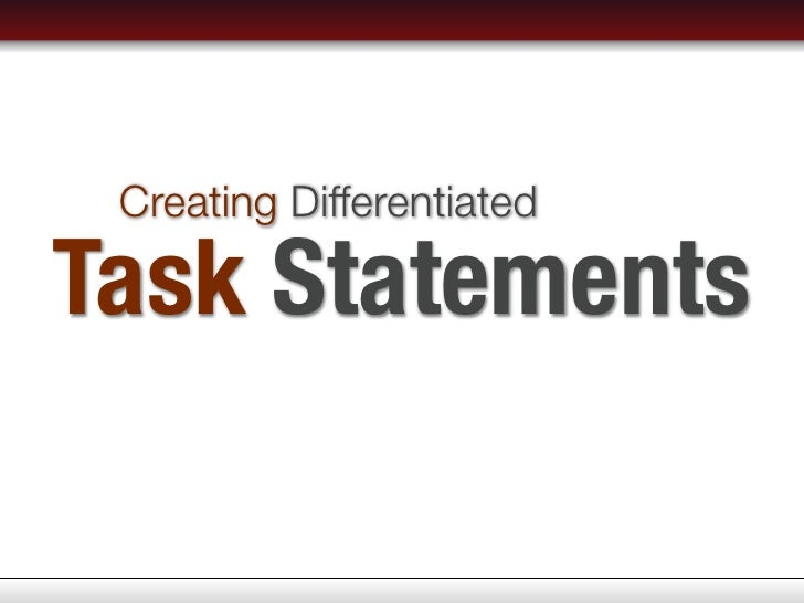 Creating Differentiated  Task Statements