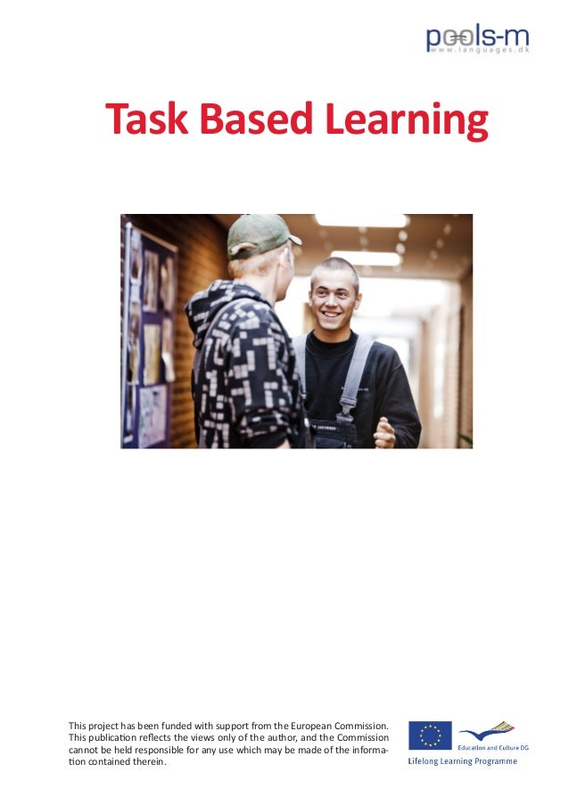 Task Based LearningThis project has been funded with support from the European Commission.This publication reflects the vi...