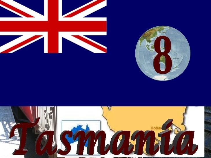 8 Tasmania