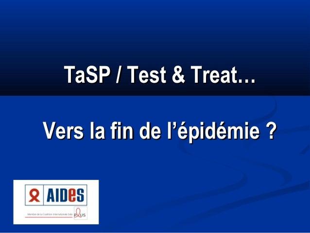 TaSP / Test & Treat… Vers la fin de l'épidémie ?