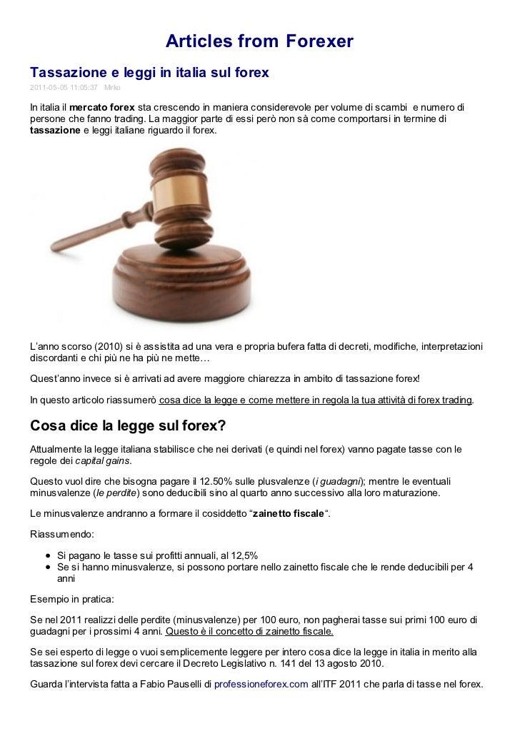 Articles from ForexerTassazione e leggi in italia sul forex2011-05-05 11:05:37 MirkoIn italia il mercato forex sta crescen...