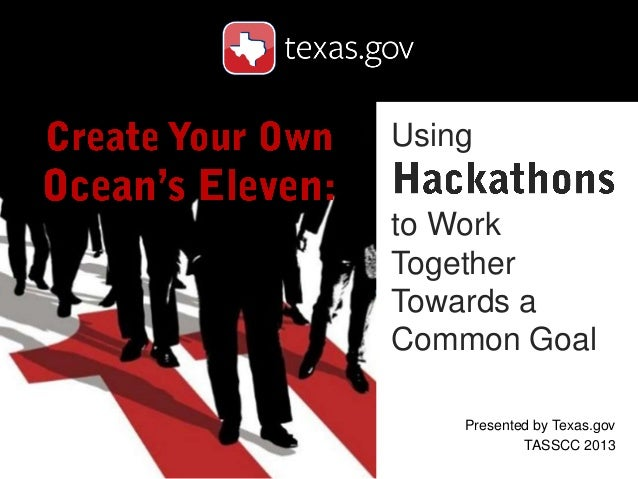 Using to Work Together Towards a Common Goal Presented by Texas.gov TASSCC 2013
