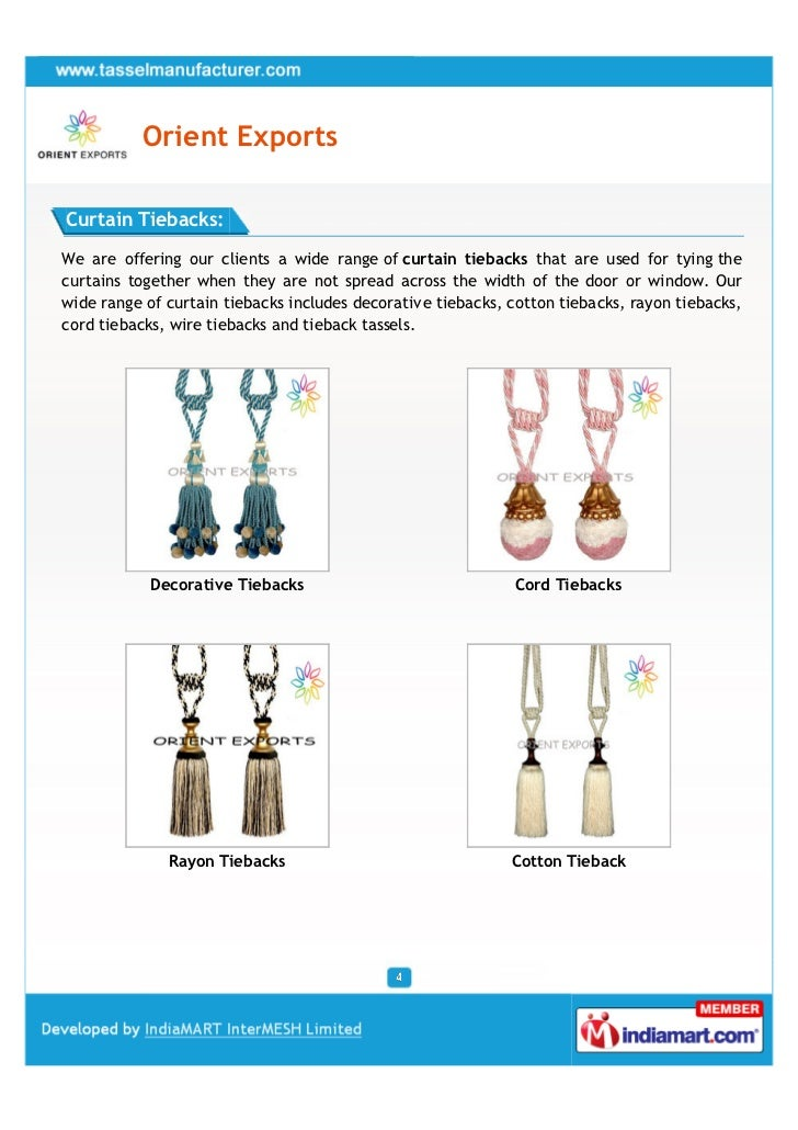 Orient ExportsCurtain Tiebacks:We are offering our clients a wide range of curtain tiebacks that are used for tying thecur...