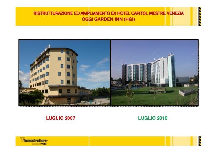 RISTRUTTURAZIONE ED AMPLIAMENTO EX HOTEL CAPITOL MESTRE VENEZIA                    OGGI GARDEN INN (HGI)     LUGLIO 2007  ...