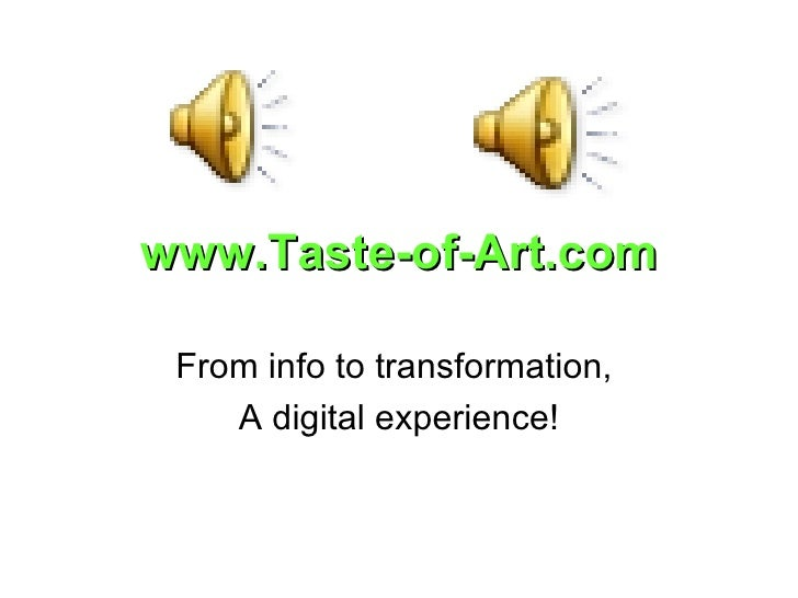 www.Taste-of-Art.com From info to transformation,  A digital experience!