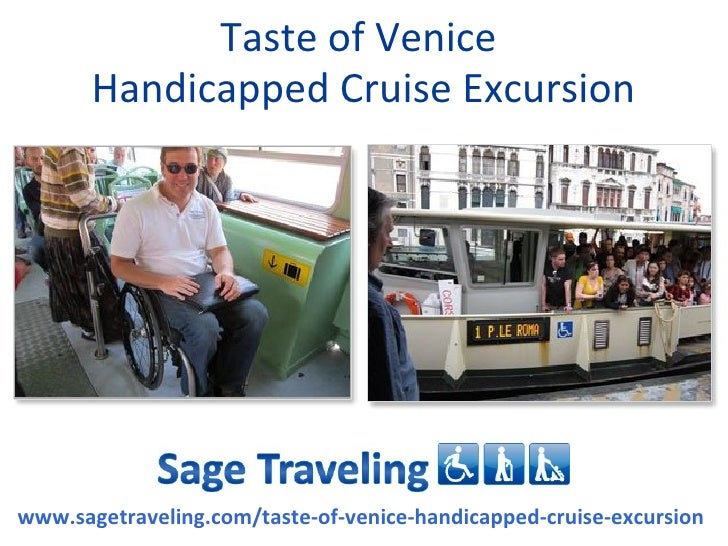 Taste of Venice       Handicapped Cruise Excursionwww.sagetraveling.com/taste-of-venice-handicapped-cruise-excursion