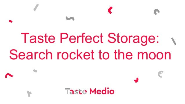 Taste Perfect Storage: Search rocket to the moon