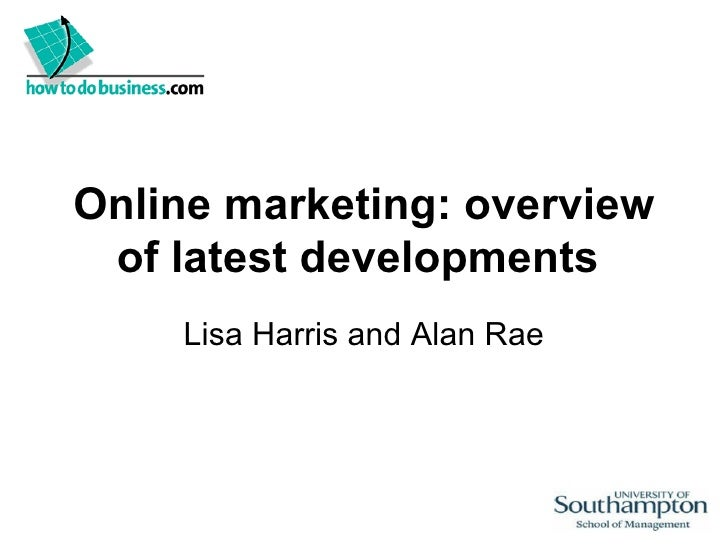 Online marketing: overview of latest developments  Lisa Harris and Alan Rae