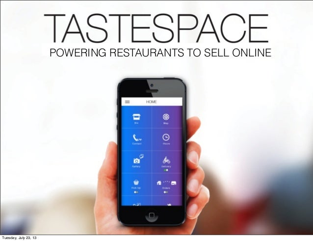POWERING RESTAURANTS TO SELL ONLINE Tuesday, July 23, 13