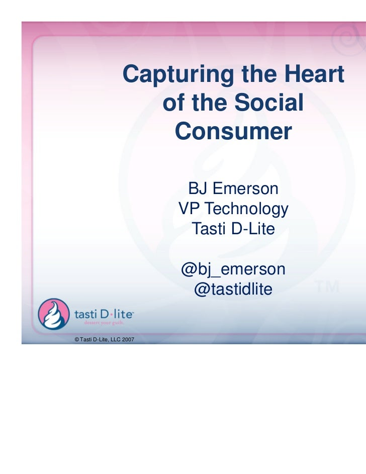Capturing the Heart                      of the Social                       Consumer                            BJ Emerso...