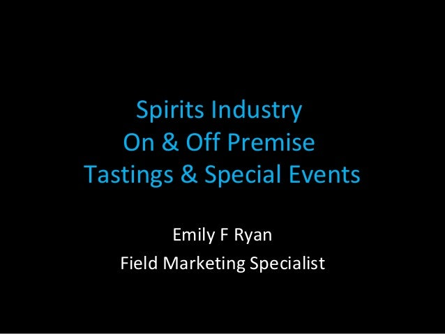 Spirits Industry On & Off Premise Tastings & Special Events Emily F Ryan Field Marketing Specialist