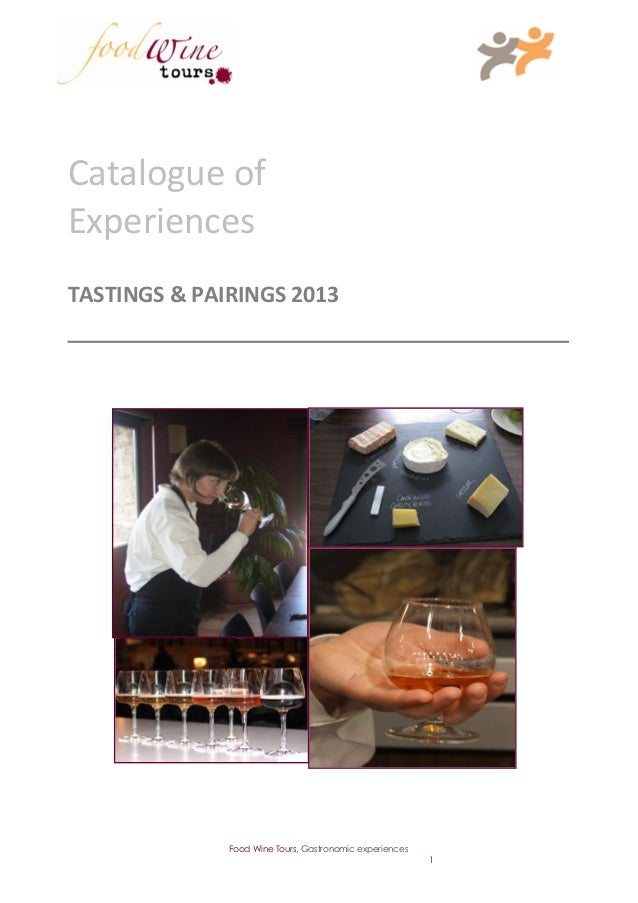 Catalogue ofExperiencesTASTINGS & PAIRINGS 2013              Food Wine Tours, Gastronomic experiences                     ...