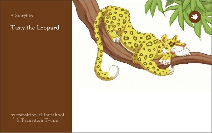 A StorybirdTasty the Leopardby transition_elliottschool   & Transition Twine