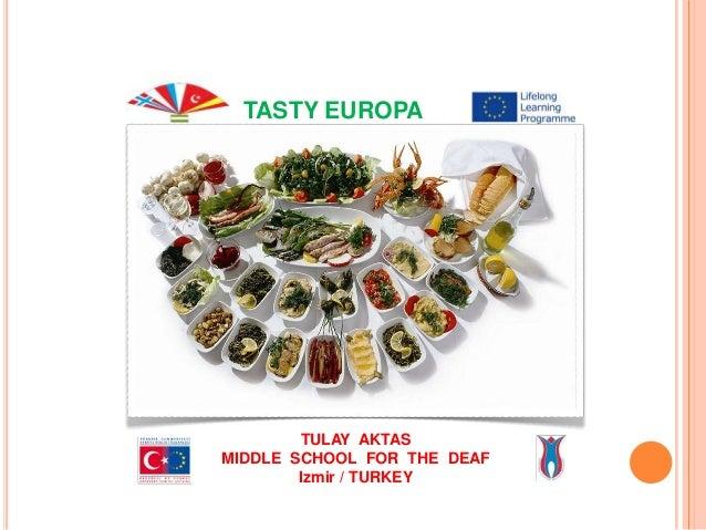TASTY EUROPA        TULAY AKTASMIDDLE SCHOOL FOR THE DEAF        Izmir / TURKEY