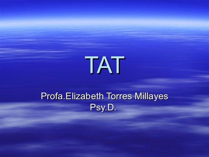 TAT Profa.Elizabeth Torres Millayes Psy.D.