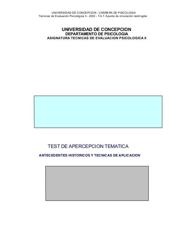 UNIVERSIDAD DE CONCEPCION - CARRERA DE PSICOLOGIA    Técnicas de Evaluación Psicológica II - 2002 - T.A.T. Apunte de circu...