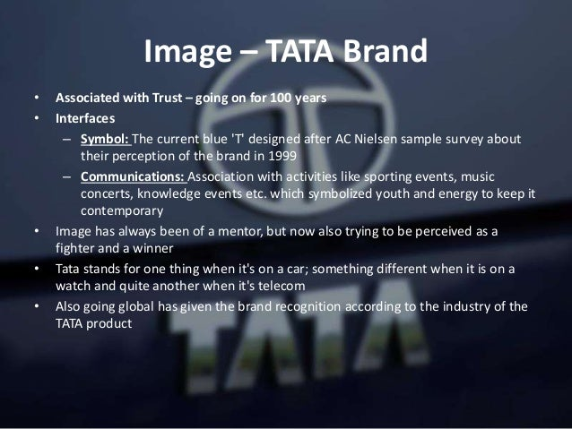 Image – TATA Brand • Associated with Trust – going on for 100 years • Interfaces – Symbol: The current blue 'T' designed a...