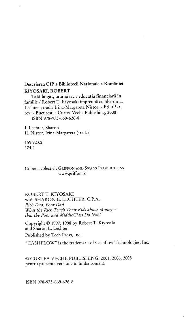 Descrierea CIP a Bibliotecii Nationale a României KIYOSAKI, ROBERT Tată bogat, tată sărac : educaţia financiară în familie...