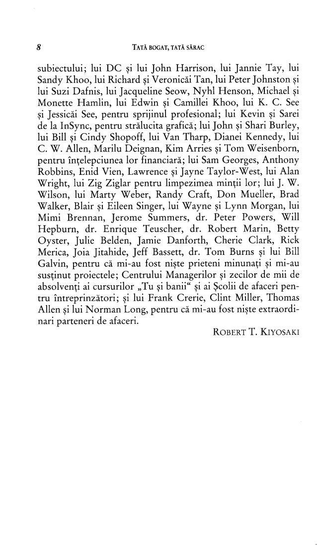 8  TATĂ BOGAT, TATĂ SĂRAC subiectului ; lui DC şi lui John Harrison, lui Jannie Tay, lui Sandy Khoo, lui Richard şi Veron...