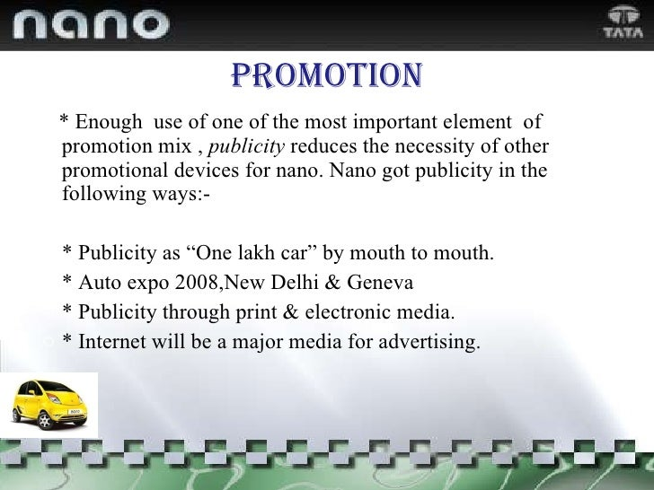 Promotion <ul><li>* Enough  use of one of the most important element  of promotion mix ,  publicity  reduces the necessity...