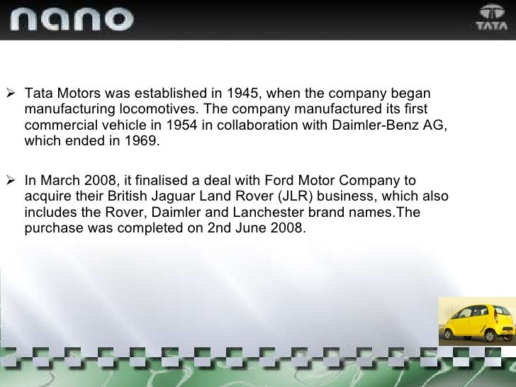 <ul><li>Tata Motors was established in 1945, when the company began manufacturing locomotives. The company manufactured it...