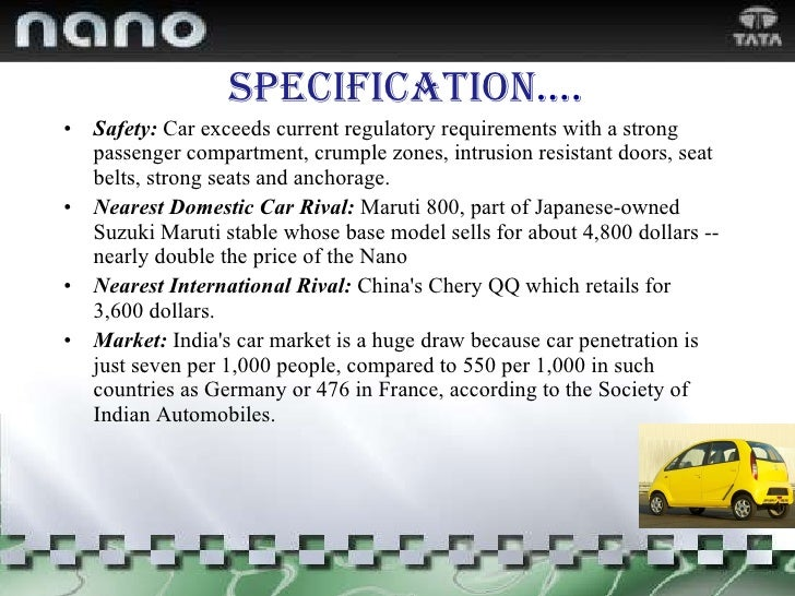 Specification …. <ul><li>Safety:  Car exceeds current regulatory requirements with a strong passenger compartment, crumple...